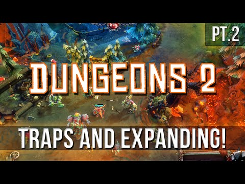 Dungeons 2 - Traps and Expanding! [Pt.2] |
