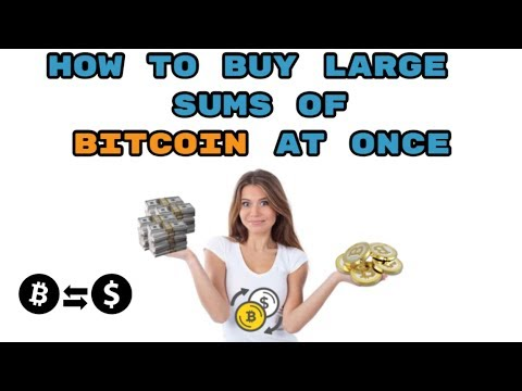 How To Buy A LOT Of Bitcoin At Once With Almost No Fees