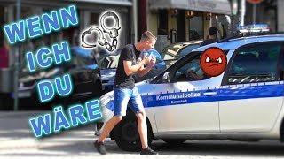 WENN ICH DU WÄRE EXTREM ! (+ Polizei Prank) | PvP