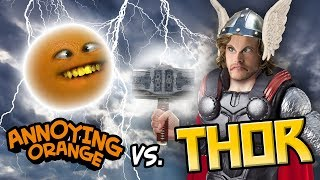 Annoying Orange vs Thor (Avengers Spoof)