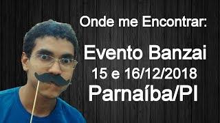 Onde me Encontrar: Evento Banzai 2018 em Parnaíba/PI
