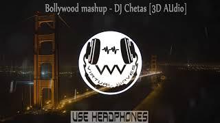 Best Mashups of Bollywood   DJ Chetas 【3D Audio】 🎧 USE HEADPHONES 🎧