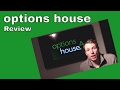 Options House Platform Review
