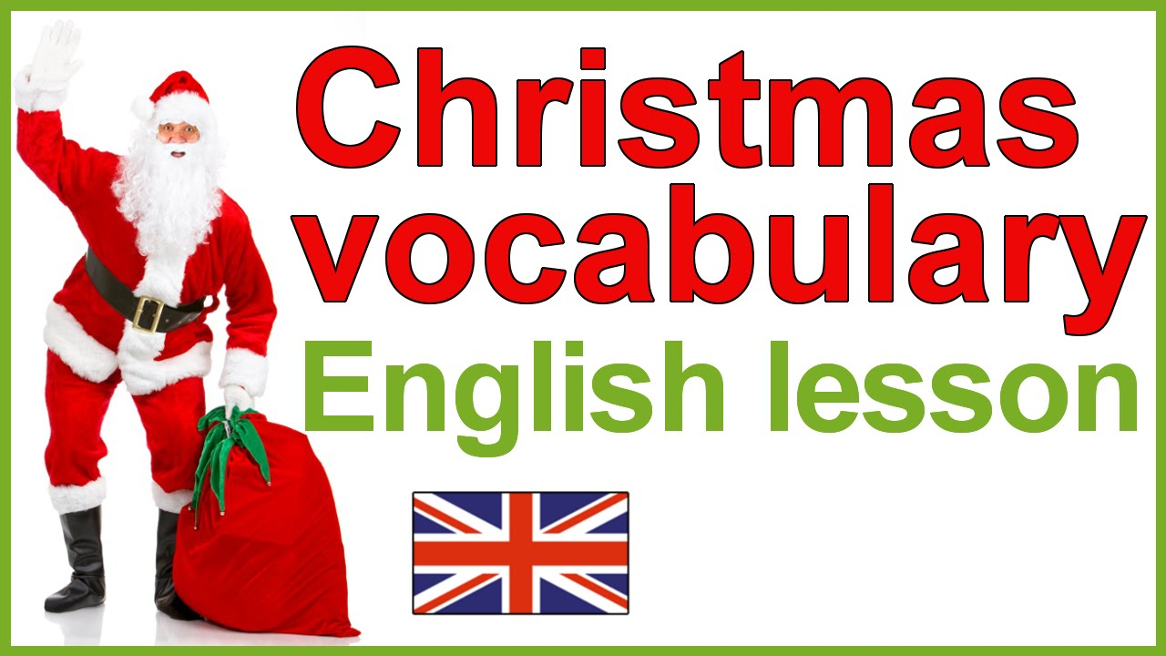 christmas vocabulary christmas traditions english lesson youtube - British Christmas Traditions