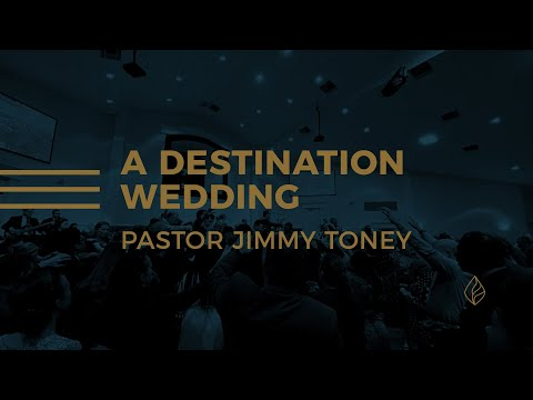 A Destination Wedding / Pastor Jimmy Toney