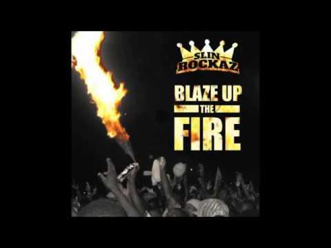Download Slin Rockaz - Blaze Up The Fire (Dancehall Mix 2015)