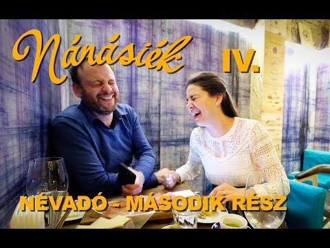NÁNÁSIÉK IV. - NÉVADÓ (2. rész)