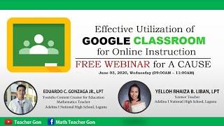 Webinar: &quotEffective Utilization of GOOGLE CLASSROOM for Online Instruction&quot