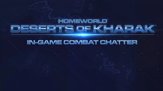 Homeworld: Deserts of Kharak In-Game Combat Chatter