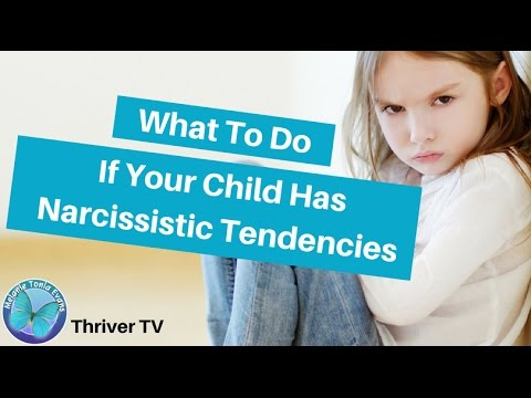 What To Do If Your Child Has Narcissistic Tendencies
