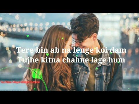 tujhe-kitna-chahne-lage-hum-whatsapp-status-💑-kabir-singh-status-💑-arijit-singh-whatsapp-status