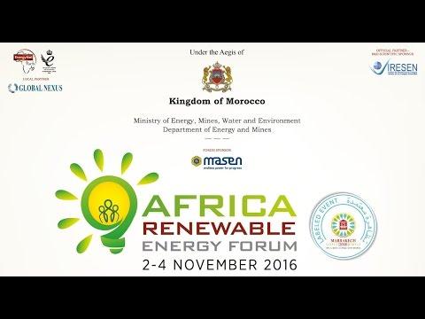 WATCH THE COP 22  AFRICA RENEWABLE ENERGY FORUM | MOROCCO | 2016