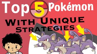 Top 5 Pokémon With UNIQUE STRATEGIES - Taiyot11
