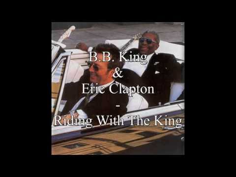 B.B. King & Eric Clapton - Riding With The King (with Lyrics)
