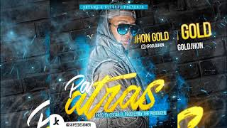 Pa atras Jhon Gold ( Prod by Oscar el Prod & Fily The Producer )