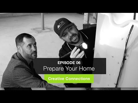 Creative Connections - Episode 06: Preparing Your Home with Chris Case