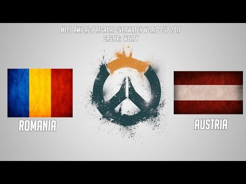 [OW] Team ROMANIA vs. AUSTRIA (Tryout teams - Overwatch World Cup 2017 Friendly)