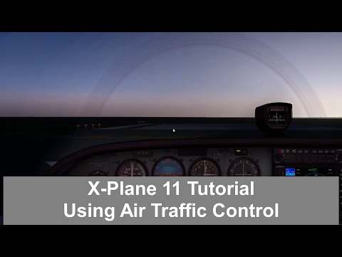 X-Plane 11 - Using Air Traffic Control