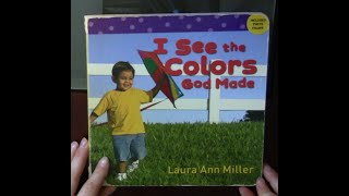 Children's Book Read Aloud - I See the Colors God Made by Laura Ann Miller