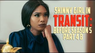 Skinny Girl In Transit BEFORE SEASON 5 PART 4 B