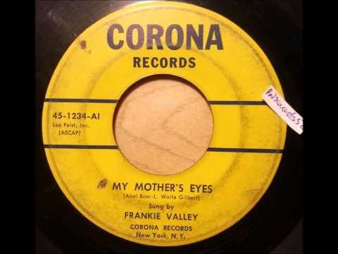 Frankie Valley - My Mothers Eyes / The Laugh's On Me - Corona 1234 - 1953