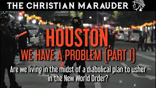 The Christian Marauder Part 1 Houston We Have A Problem