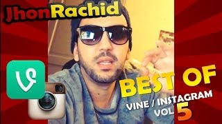 Vine / Instagram Best of #5 (Jhon Rachid)