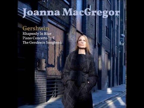Joanna MacGregor: Gershwin  Piano Concerto In F  III. Allegro Agitato