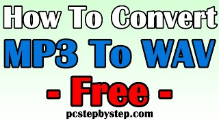 Convert MP3 to WAV - How To Convert MP3 to WAV Easily And Free