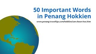 50 Important Words in Penang Hokkien