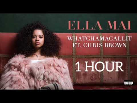 Ella Mai ~ Whatchamacallit Ft. Chris Brown | 1 Hour |
