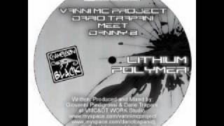 Vanni Mc Project & Dario Trapani Meet Danny B - Lithium Polymer