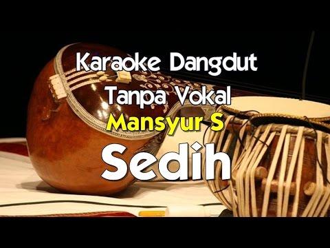 Karaoke Mansyur S   Sedih Mp3