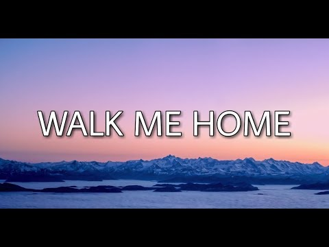 Pink - Walk Me Home (Lyrics)