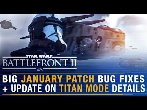 Titan Mode Update + January Patch Details/Geonosis/Bug Fixes | Battlefront Update