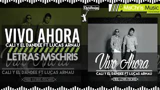 Vivo Ahora - Cali Y El Dandee Ft Lucas Arnau (Letra/Lyrics Official)®