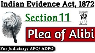 Plea of ALIBI | Section 11: When facts not otherwise relevant become relevant | Evidence Act