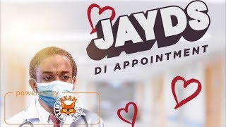 Jayds - Di Appointment - May 2018