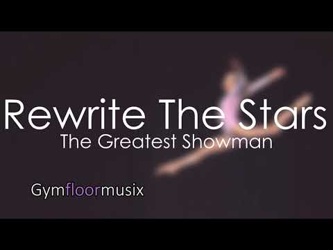 ''Rewrite The Stars'' from The Greatest Showman - Gymnastic floor music