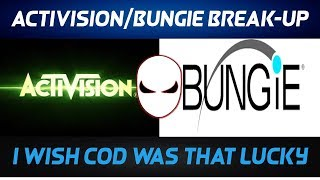Activision And Bungie Break Up! I Wish COD Was That Lucky!