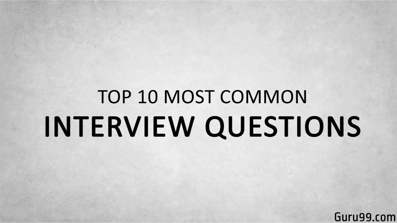 most common interview questions and answers 10 most common interview questions and answers