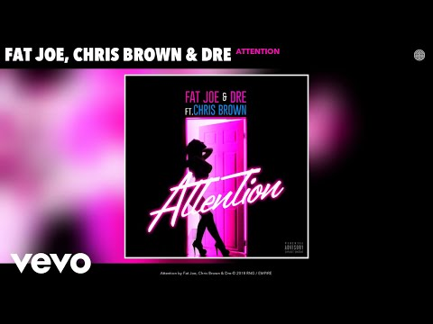 Fat Joe, Chris Brown, Dre  Attention Audio