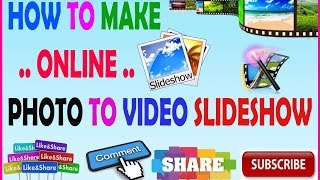 How to make a online free slideshow Photo to video maker