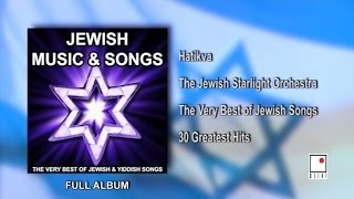 The Jewish Starlight Orchestra - The Very Best of Jewish Songs - 30 Greatest Hits - Full Album