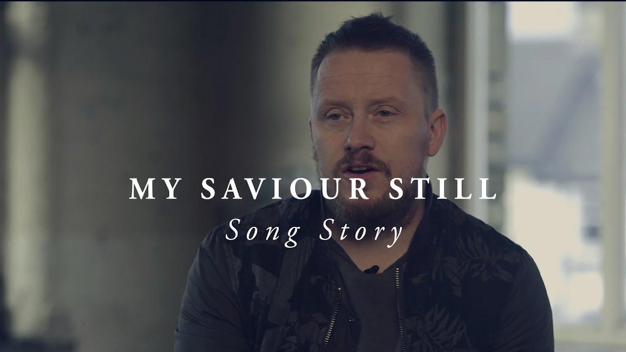 My Saviour Still - LIFE Worship (Song Story)
