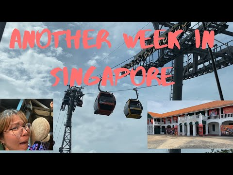 Another week in Singapore!!! Work + Cable Car & Madame Tussauds Experience