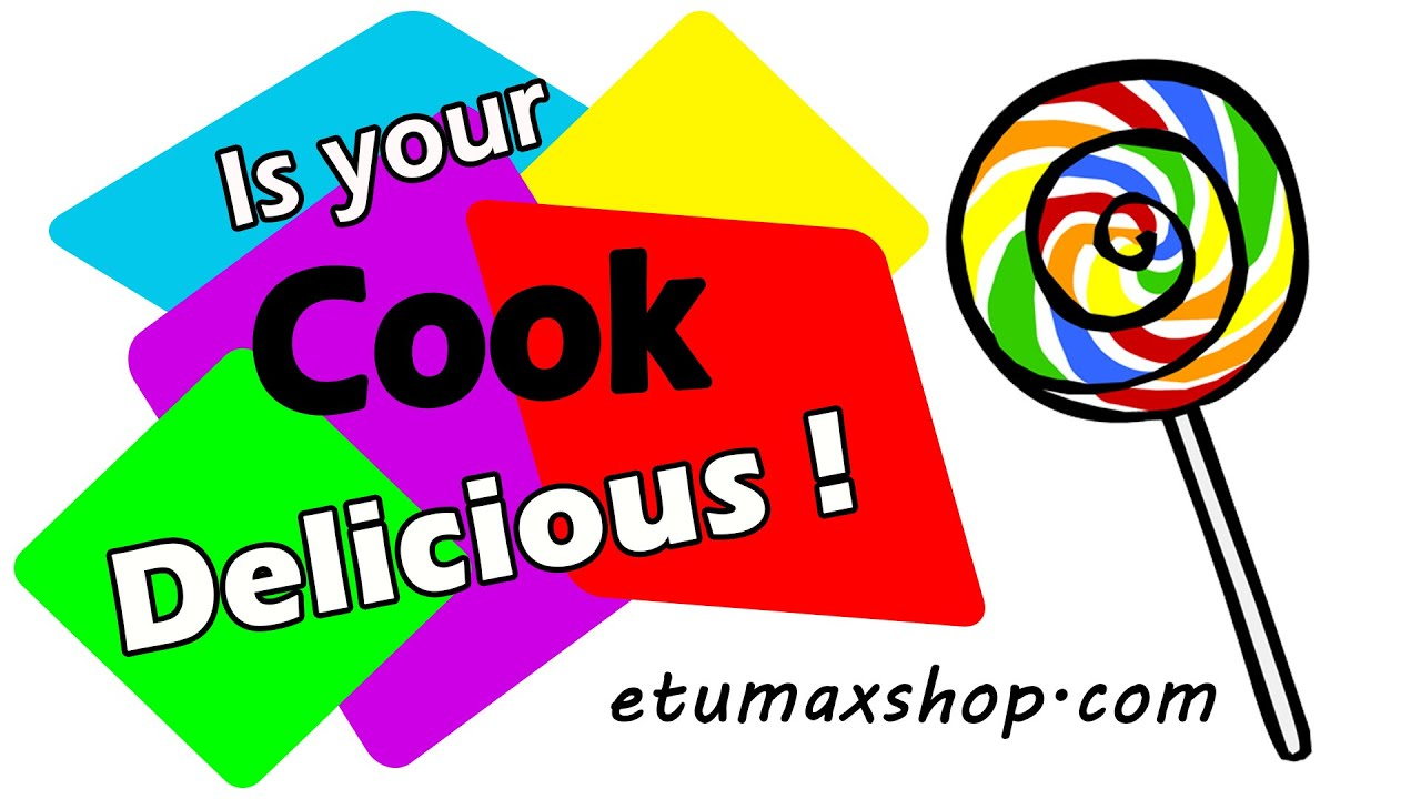 Is your cook delicious ! 😋