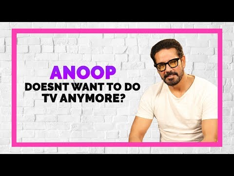 Why Anoop Soni doesn't want to do TV anymore?