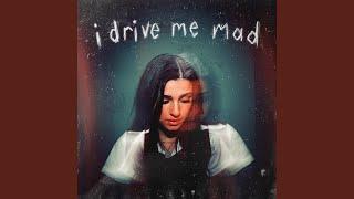 Play i drive me mad
