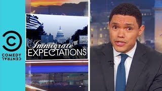 Is Trevor Getting Deported? | The Daily Show With Trevor Noah